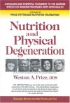 Nutrition and Physical Degeneration by Weston A. Price DDS